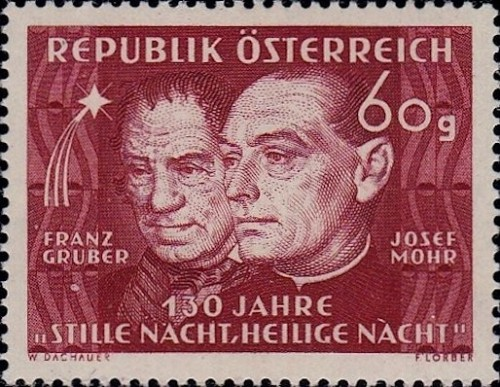 Austria, Scott Nr 558 (1948) Dec 24, 1818: First performance, by Franz Gruber and Joseph Mohr, of Silent Night, at Christmas mass, The music was written only hours earlier by Gruber, to a poem written 2 years earlier by Mohr.